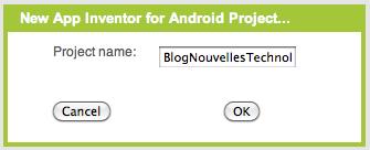 Démonstration de Google App Inventor, la création d'application Android par glisser-déposer - Création du projet