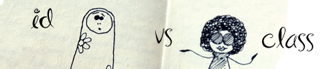 Ce qu'il faut faire et ne pas faire pour écrire au mieux du code CSS et HTML - Identifiant versus Classe