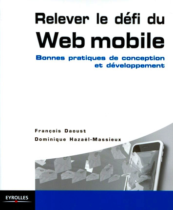 Anniversaire - J2 : Trois livres informatiques offerts par Eyrolles - Relever le défi du web mobile