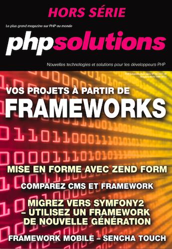 PHP Solutions : Hors-Série - Vos projets à partir de Frameworks