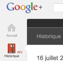Google+ Historique : La 'Facebook Timeline' accessible actuellement seulement par les développeurs - Bouton Historique dans Google+