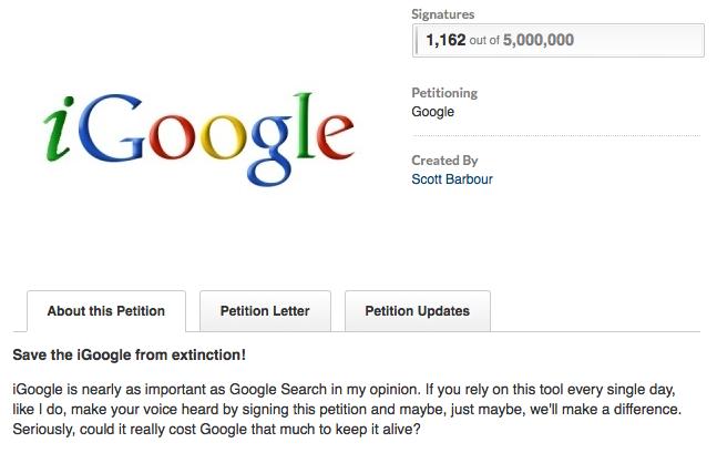 Les utilisateurs iGoogle abattus ont créé des pétitions pour sauver le produit qui sont vouées à l'échec
