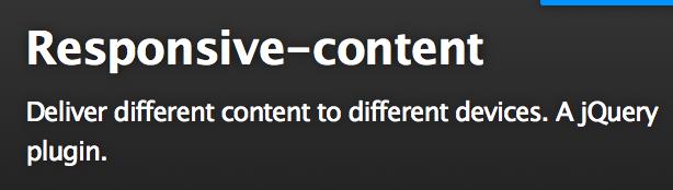 Ce plugin jQuery vous permet de facilement servir de l'HTML différent en fonction des dispositifs