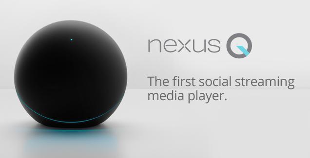Google retire finalement le Nexus Q sur le Google Play Store