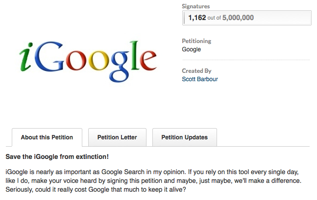 Les utilisateurs iGoogle abattus ont créé des pétitions pour sauver le produit qui sont vouées à l
