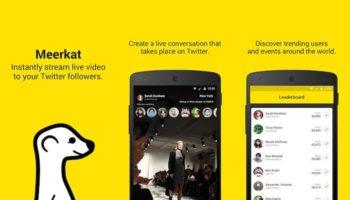 Meerkat arrive enfin sur le Google Play Store