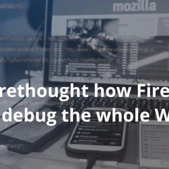 Mozilla lance un nouveau navigateur spécifiquement pour les développeurs