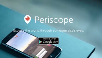 Periscope arrive enfin sur Android !