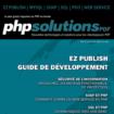 PHP Solutions : Février 2011 – eZ Publish Guide de développement